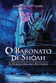 O Baronato de Shoah: A Máquina do Mundo: 2 por [Vieira, José Roberto]