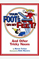 Your Foot's on My Feet!: And Other Tricky Nouns Paperback
