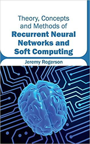 Ebooks gratuits sans téléchargement d'adhésionTheory, Concepts and Methods of Recurrent Neural Networks and Soft Computing PDF