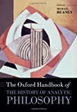 The Oxford Handbook of The History of Analytic Philosophy (Oxford Handbooks), , 0199238847