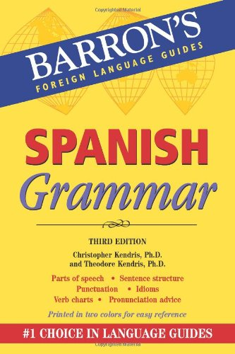 Spanish Grammar (Barron's Foreign Language Guides) [Christopher Kendris Ph.D. - Theodore Kendris Ph.D.] (Tapa Blanda)
