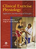 img - for Clinical Exercise Physiology: Application and Physiological Principles by Linda LeMura PhD FACSM (2003-12-24) book / textbook / text book