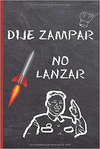 DIJE ZAMPAR, NO LANZAR: CUADERNO 6