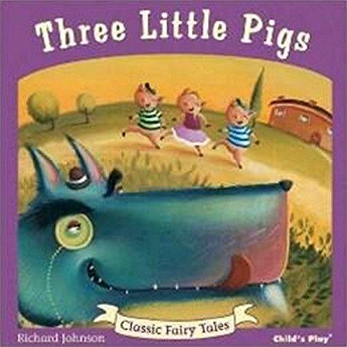 Three Little Pigs (Classic Fairy Tales) pdf
