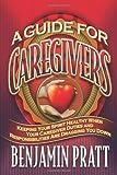 Guide for Caregivers, Benjamin Pratt, 1934879274