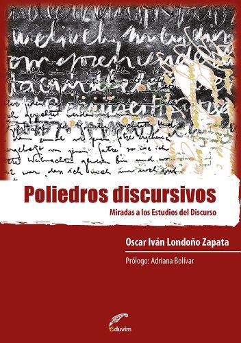 Poliedros discursivos. Miradas a los estudios del discurso (Debates) (Spanish Edition)