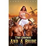 ROMANCE: WESTERN ROMANCE: Two Cowboys And A Bride (Western Mail Order Bride Cowboy Alpha Male Historical Romance) (Mail Order Brides Western Contemporary Historical Romance)
