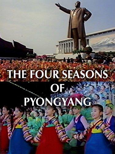 - Four Seasons of Pyongyang