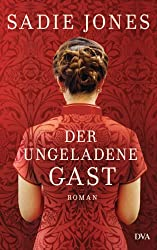 Der ungeladene Gast: Roman (German Edition)