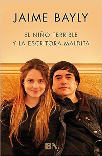 El niño terrible y la escritora maldita GRANDES NOVELAS: Amazon.es: Jaime Bayly: Libros