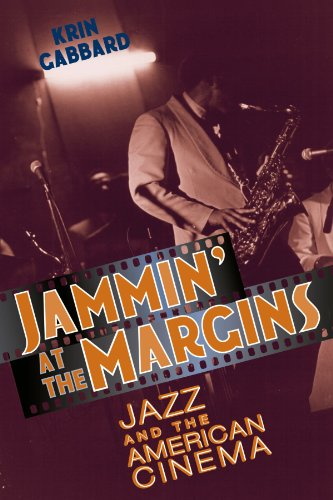 Jammin' at the Margins: Jazz and the American Cinema