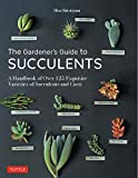 The Gardener's Guide to Succulents: A Handbook of