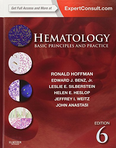 Hematology  Basic Principles And Practice  Expert Consult Premium Edition   Enhanced Online Features And Print  6E