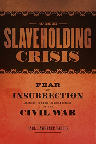 The Slaveholding Crisis: Fear of Insurrection and the Coming of the Civil War (Conflicting Worlds: New Dimensions of the American Civil War)