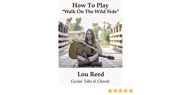 Amazon Com Watch How To Play Walk On The Wild Side By Lou Reed