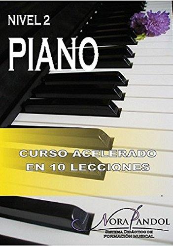 Piano Nivel 2: Curso Acelerado en 10 Lecciones (Spanish Edition) by [Pandol