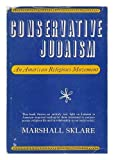 img - for Conservation Judaism : An American Religious Movement book / textbook / text book