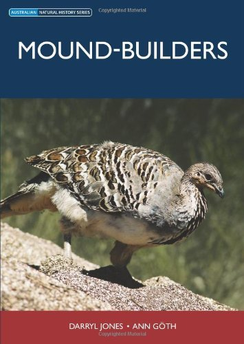 Mound-builders (Australian Natural History Series) (Nest Builder)