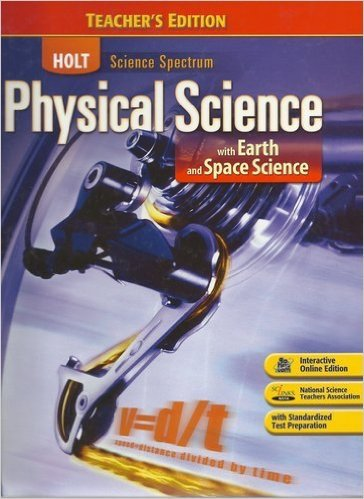 Holt Science Spectrum: Physical Science - With Earth and Space Science, Grades 9-12, Teacher's Edition
