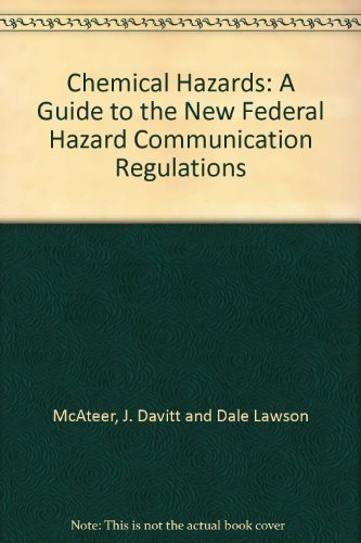 Chemical Hazards: A Guide to the New Federal Hazard Communication Regulations