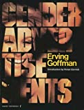 Gender Advertisements, Goffman, Erving, 0061320765