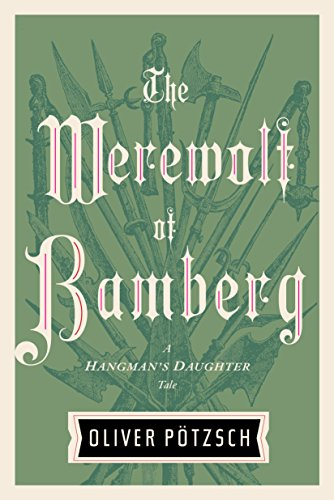 The Werewolf of Bamberg (US Edition) (A Hangman's Daughter Tale Book 5) by [Pötzsch, Oliver]