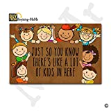 MsMr Doormat Entrance Floor Mat Funny Doormat Indoor/Outdoor/Kitchen Decorative Doormat Non-slip and Non-woven Fabric 23.6''x15.7'' - Just So You Know There's Like A Lot Of Kids In Here
