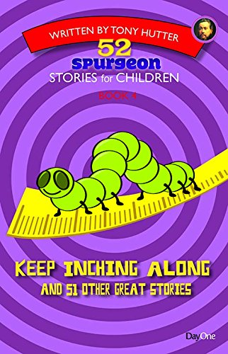 Keep Inching Along (52 Spurgeon Stories for Children)