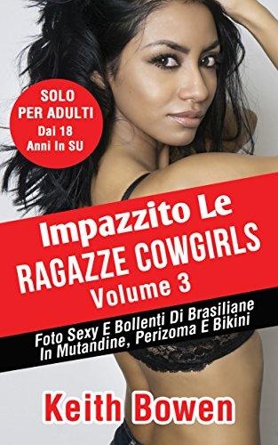 Impazzito Le Ragazze Latina Volume 3 Foto Di Donne Mature E Ragazze Bollenti In Lingerie