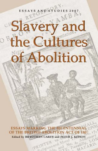Slavery and the Cultures of Abolition: Essays Marking the Bicentennial of the British Abolition Act of 1807 (Essays and Studies)