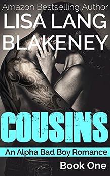 Cousins: An Alpha Bad Boy Romance (Book 1) by [Blakeney, Lisa Lang]