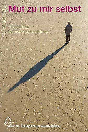 Mut zu mir selbst: Alt werden ist nichts für Feiglinge (Falter)