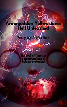 Armageddon Yellowstone: Hell Unleashed by [Hartley, Terry Rich]