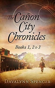 The Cañon City Chronicles: Books 1, 2 & 3