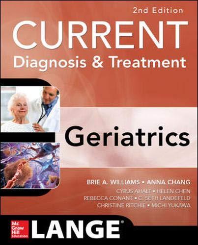 Current Diagnosis and Treatment: Geriatrics 2E (Current Diagnosis & Treatment)