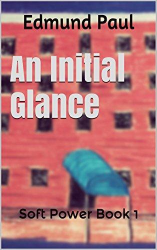 (An Initial Glance (Soft Power Book 1))
