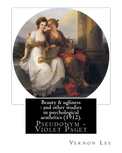 Beauty & ugliness : and other studies in psychological aesthetics (1912). By: Vernon Lee, and By: Clementina Anstruther-Thomson (1857–1921) was a ... Paget (14 October 1856 ? 13 February 1935).