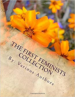 The First Feminists Collection A Dolls House Yellow Wallpaper And Awakening Henrik Ibsen Kate Chopin Charlotte Perkins Gilman