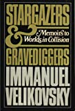Stargazers and Gravediggers, Immanuel Velikovsky, 0688026516