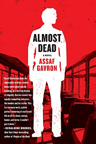 Almost Dead A Novel Assaf Gavron 9780061984044 Amazon Books