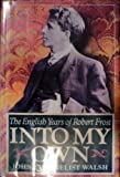 img - for Into My Own: The English Years of Robert Frost, 1912-1915 book / textbook / text book