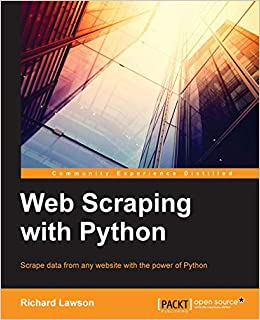 Web Scraping with Python (Community Experience Distilled): Richard