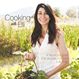 Cooking With Elli: A Delicious Guide for Budding Foodies and Beyond