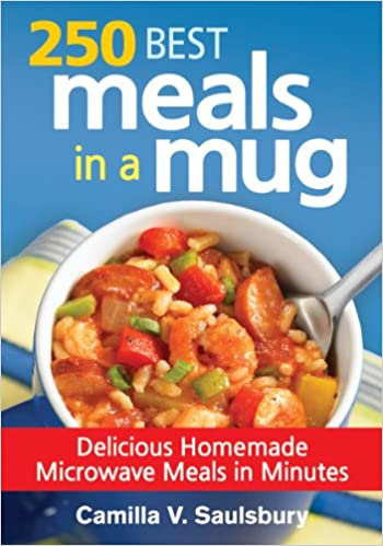 250 best meals in a mug delicious homemade microwave meals in 250 best meals in a mug delicious homemade microwave meals in minutes camilla saulsbury 9780778804741 amazon books forumfinder Image collections