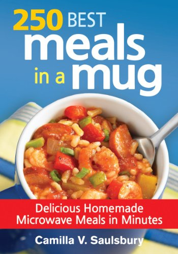 Price comparison product image 250 Best Meals in a Mug: Delicious Homemade Microwave Meals in Minutes