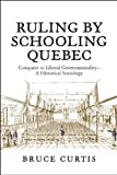Governing through Education : Politics,Schooling and Insurrection in Colonial Canada, Curtis, Bruce, 1442641185
