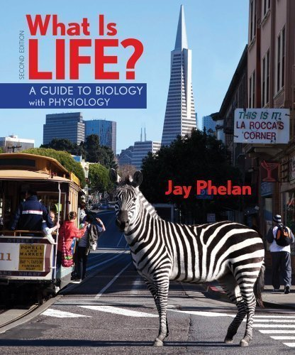 What is life? A guide to biology with physiology by phelan, jay.