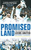 Front cover for the book Promised Land: The Reinvention of Leeds United by Anthony Clavane