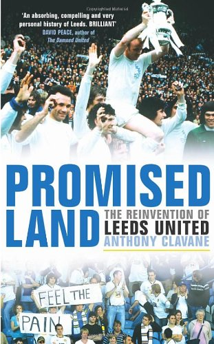 Promised Land: The Reinvention of Leeds United