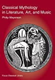 img - for Classical Mythology in Literature, Art, and Music (Focus Texts: For Classical Language Study) book / textbook / text book